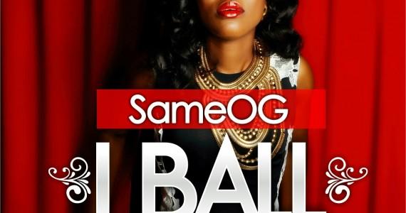 #SelahMusic: Same OG | I Ball | Feat. N'buzz [@its_sameog]