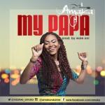 Amaka Ndukwe - My Papa