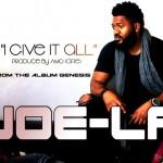 joe-la_i-give-it-all