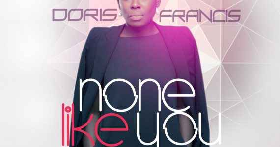 #SelahFresh: Doris Francis | None Like You [@DorisFrancis34]