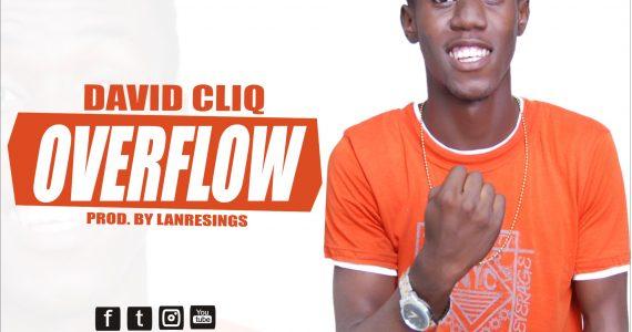 #SelahFresh: David Cliq  | Overflow  [@davidcliq]