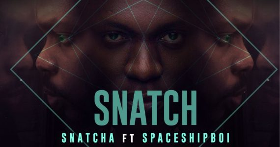 #SelahMusicVid: Snatcha | Snatch | Feat. Spaceshipboi  [@snatcha]