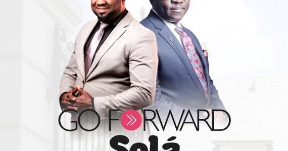 #SelahFresh: Solá   Go Forward   Feat. Rev. Tunde Afe [@Solamoss]