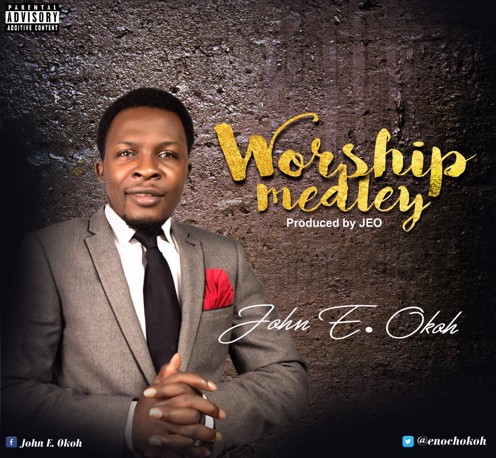 JOhn Okoh Worship medley