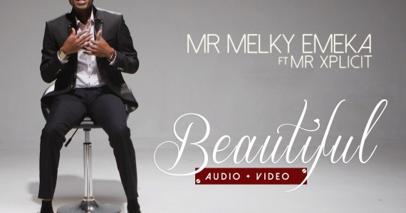#SelahMusicVid: Mr Melky Emeka | Beautiful | Feat. Mr Xplicit  [@Melky2emeka]