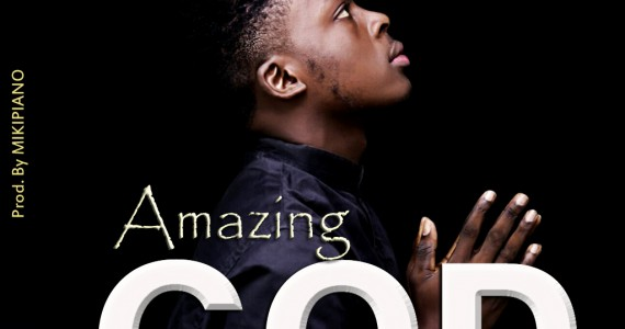 #SelahMusic: Dannie Chris | Amazing God  [@DannieChris2]