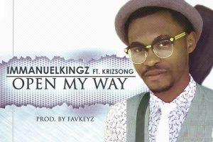 #SelahFresh: Immanuel Kingz   Open My Way   Feat. Krizsong [@immanuelkingz]