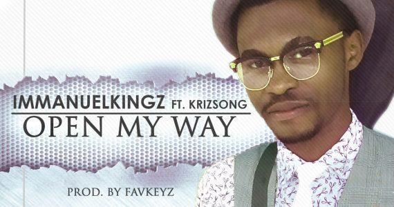 #SelahFresh: Immanuel Kingz | Open My Way | Feat. Krizsong [@immanuelkingz]