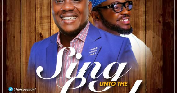 #SelahMusicVid: Lawrence & DeCovenant | Sing Unto The Lord  [@decovenant]