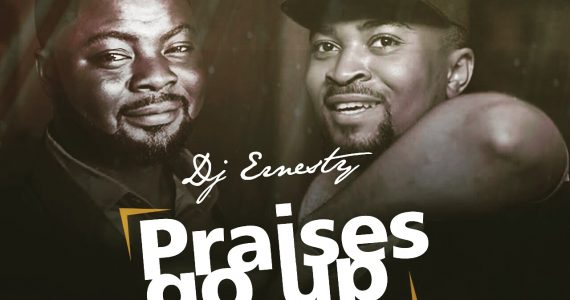 #SelahMusic: DJ Ernesty | Praises Go Up | Feat. Donsam [@djernesty]
