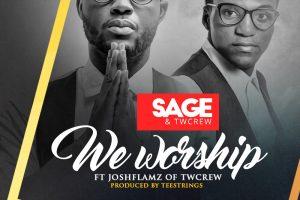 #SelahMusic: Sage & Twcrew   We Worship   Feat. Joshflamz [@SageAndTwcrew]