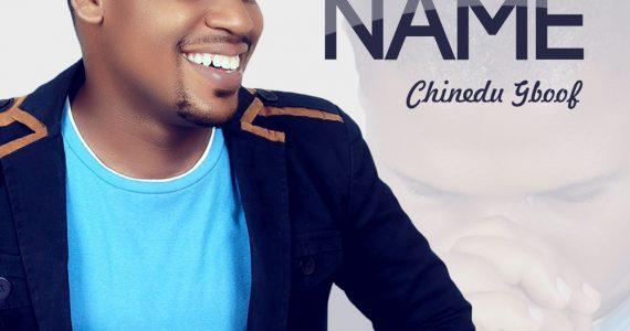 #SelahMusic: Chinedu Gboof – When I Call Your Name [+ Lyric Video] | @gboofonline
