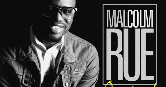 #SelahFresh: Malcolm Rue | Overjoyed    [@rueperfect]