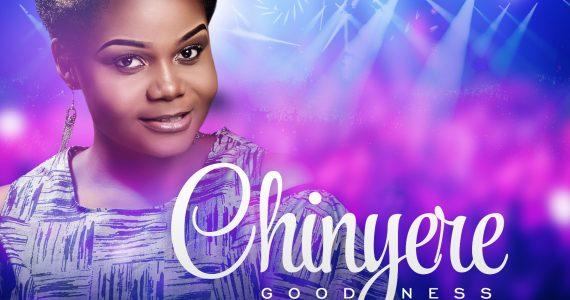 #SelahMusic: Chinyere | Goodness [@ChinyereAkwueh]