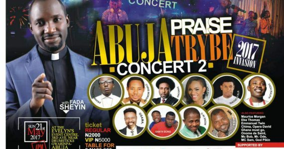Win N200K As Plans Hit Top Gear For Abuja Praise Trybe Concert 2017 With Fada Sheyin!
