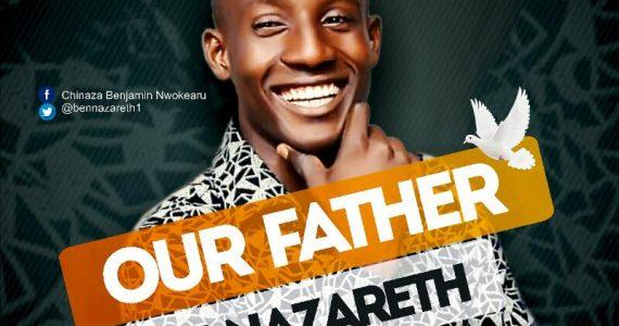 #SelahFresh: Ben Nazareth | Our Father [@BenNazareth1]