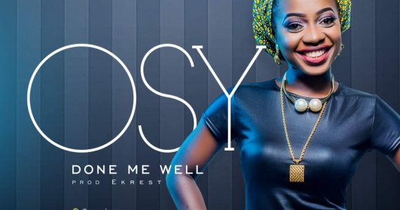 #SelahMusic: Osy   Done Me Well [@seebetty24]