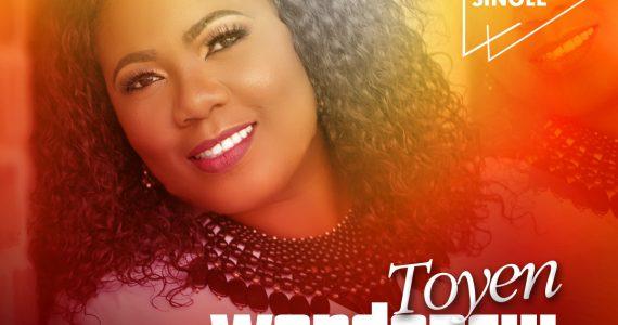 #SelahFresh: Toyen   Wonderful God  [@toyenmusic1]
