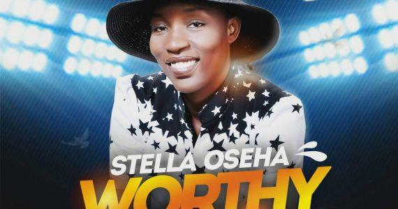 #SelahFresh: Stella Oseha  | Worthy To Be Praised [@Osehstellasings]