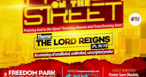 Event: Praise On The Street Live In Freedom Park Abeokuta  |  May 12, 2017