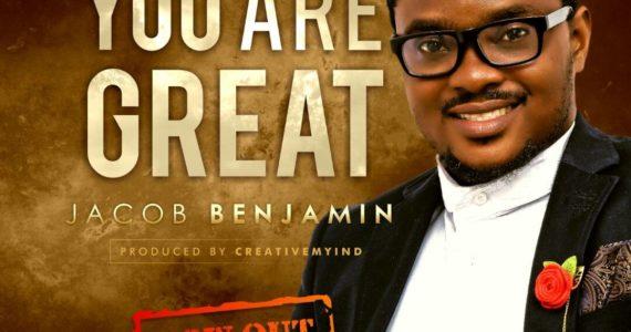 #SelahFresh: Jacob Benjamin | You Are Great [@BenjaminJacobE1]