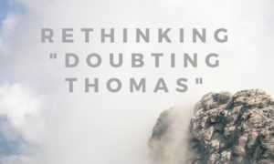 """Bible News: We Labelled """"Doubting Thomas"""" Wrongly"""