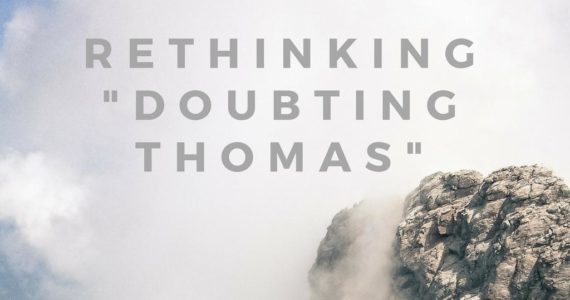 "Bible News: We Labelled ""Doubting Thomas"" Wrongly"