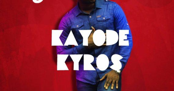 #SelahFresh: Kayode Kyros | You Alone [@Kayodekyros]