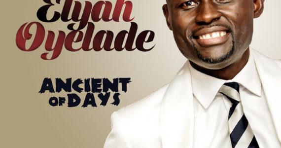#SelahMusic: Elijah Oyelade | Ancient Of Days [@elijahoyelade]