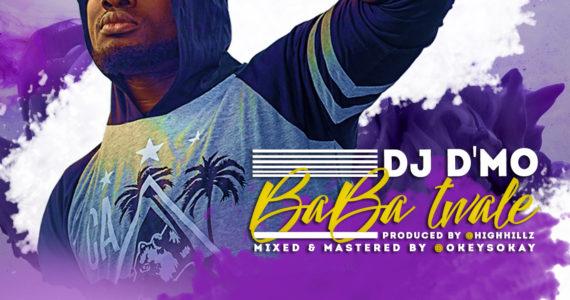 #SelahFresh: DJ D'Mo | Baba Twale [@adeymidey]
