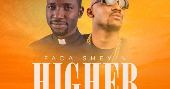 #SelahMusicVid: Fada Sheyin | Higher | Feat. Joe El [@FadaShey]