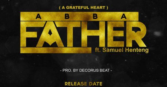 #SelahFresh: Stylez Musiq    Abba Father   Feat. Samuel Henteng [@refreshingtimes]
