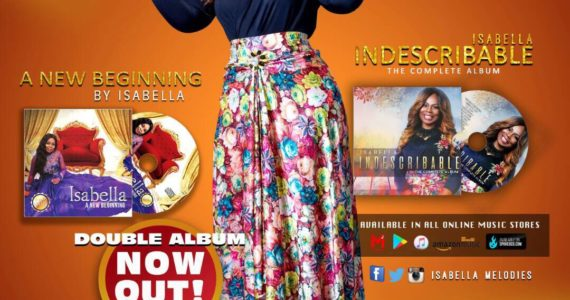 "Isabella Releases Double-Album – ""Indescribable"" & ""A New Beginning"" – Get It Here"