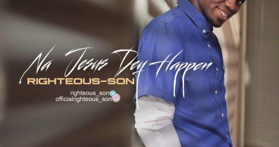 #SelahMusic: Righteous Son | Na Jesus Dey Happen [@righteous_son]