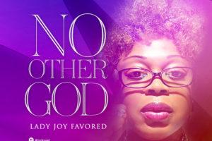 #SelahMusicVid: Joy Favored | No Other God  [@ladyjoyfavored]