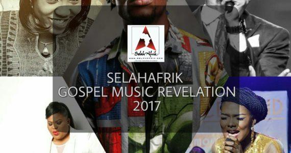 SelahAfrik Gospel Music Revelations Of The Year 2017