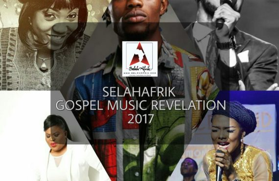 SelahAfrik Gospel Music Revelations Of The Year 2017