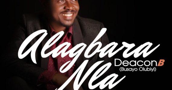 #SelahFresh: Deacon B | Alagbara Nla [@B4wrship]