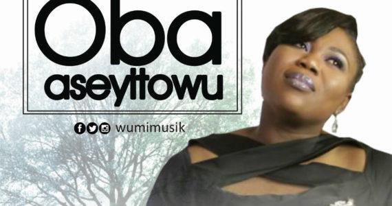 #SelahMusicVid: Wumi | Oba Aseyitowu [@wumimusik]