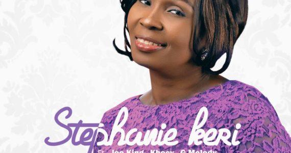 #SelahMusic: Stephanie Keri | Onye Eze | Feat. Joe King, G-Melody & Khecy [@Steph_Keri]