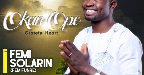 #SelahFresh: Femifunre | Okan Ope (Grateful Heart) | @Femifunrejude