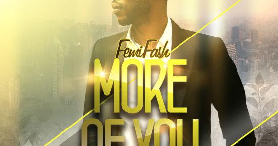 #SelahFresh: Femi Fash | More Of You [@IzFemiFash]