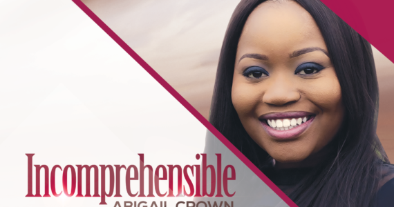 "Abigail Crown Preps For Release Of ""Incomprehensible"" Album 