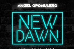 #SelahMusic: Angel Opomulero   New Dawn [@angelopomulero]