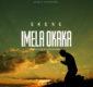 #SelahMusic: Ekene | Imela Okaka [@keasungs]