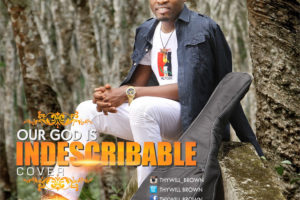 #SelahMusic: Thywill Brown | Our God Is Indescribable (Cover) | @Thywillbrown