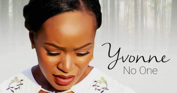 #SelahMusic: Yvonne Onabolu | No One [@OnaboluYvonne]