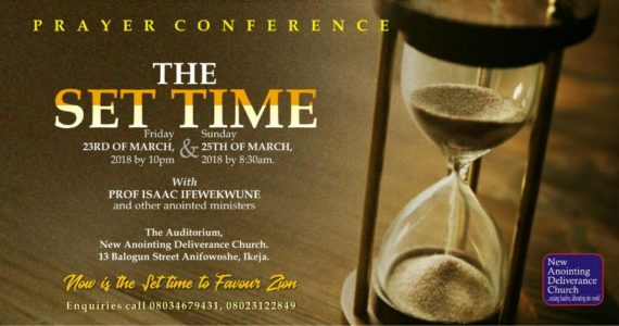 """New Anointing Deliverance Church To Host Prayer Conference Themed """"The Set Time"""" 