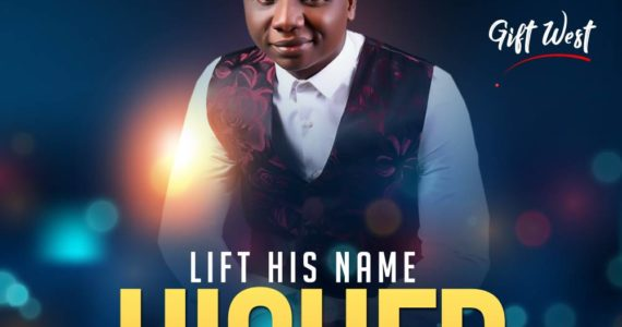 #SelahFresh: Gift West | Lift His Name Higher [@meetgiftwest1]
