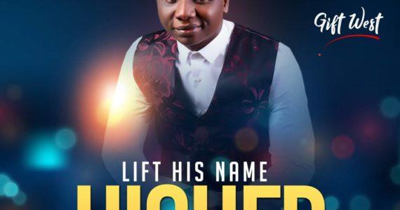 #SelahFresh: Gift West   Lift His Name Higher [@meetgiftwest1]